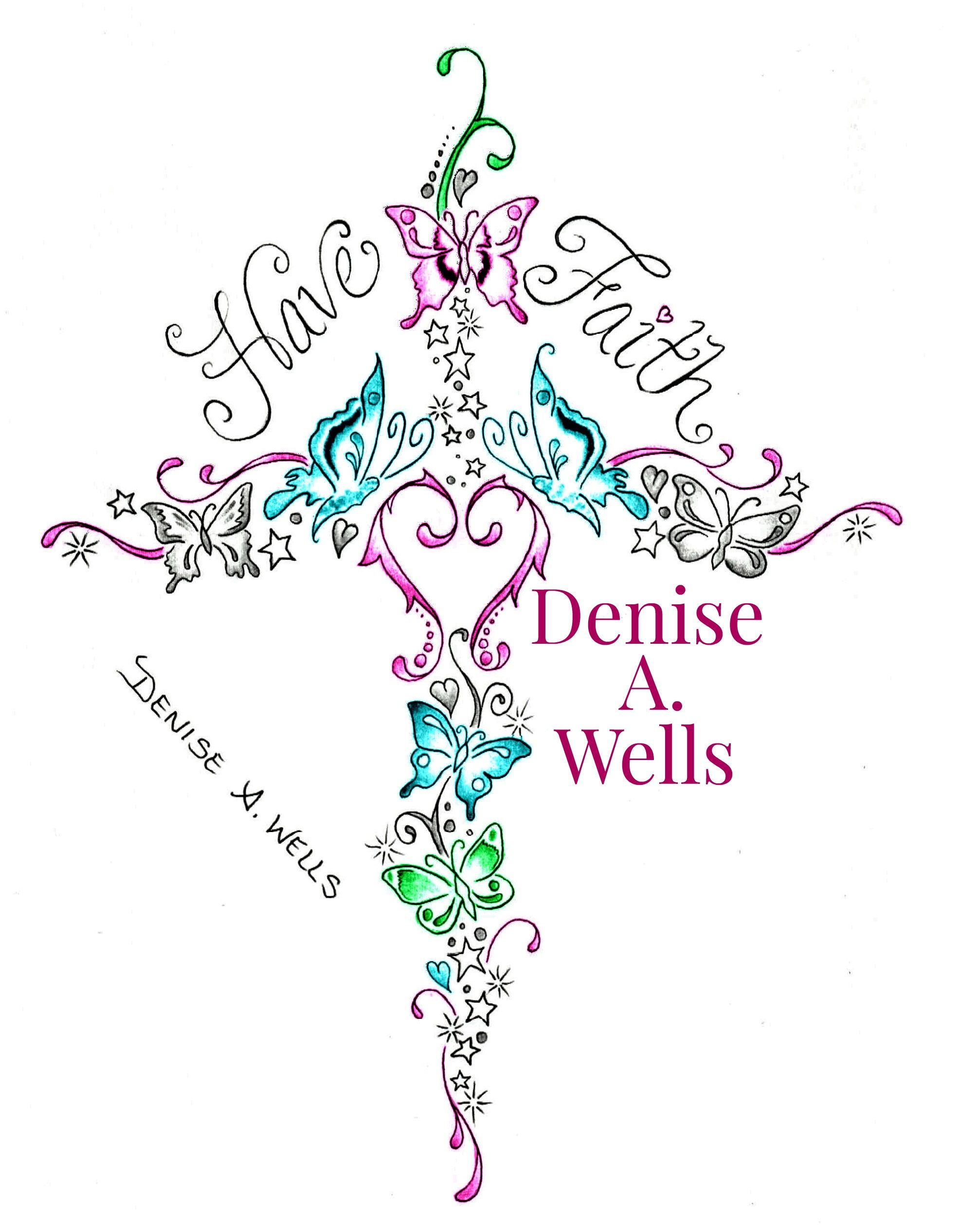 Have Faith Butterfly Cross Tattoo Design Denise A Wells Custom within size 1969 X 2532
